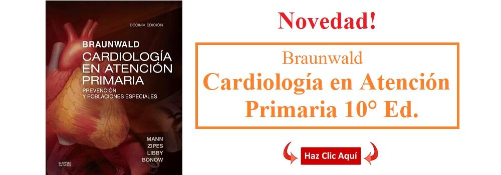 BRAUNWALD. TRATADO DE CARDIOLOGÍA 10° Ed. - ISBN : 9788490229149