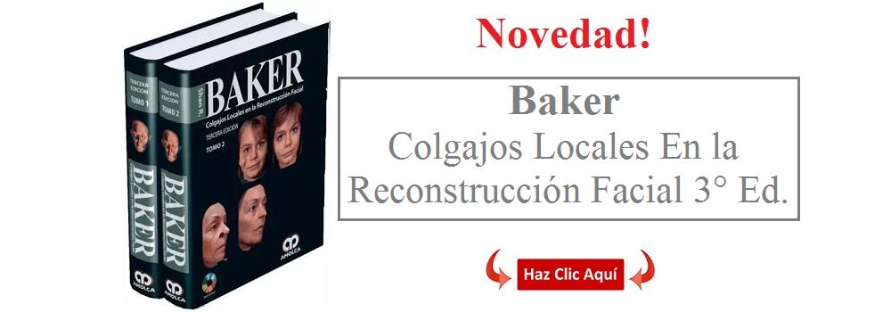 BAKER – Colgajos Locales en la Reconstrucción Facial 3° Ed. - ISBN:978-958-8871-75-2